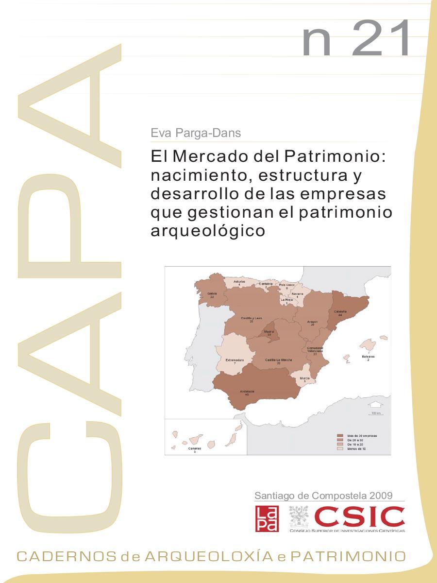 Image of: El Mercado del Patrimonio: Nacimiento, Estructura y Desarrollo de las Empresas que Gestionan el Patrimonio Arqueológico
