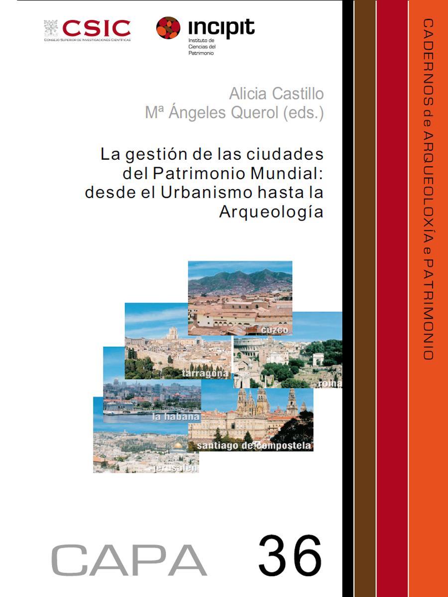 Imagen de: La gestión de las ciudades del Patrimonio Mundial: desde el Urbanismo hasta la Arqueología