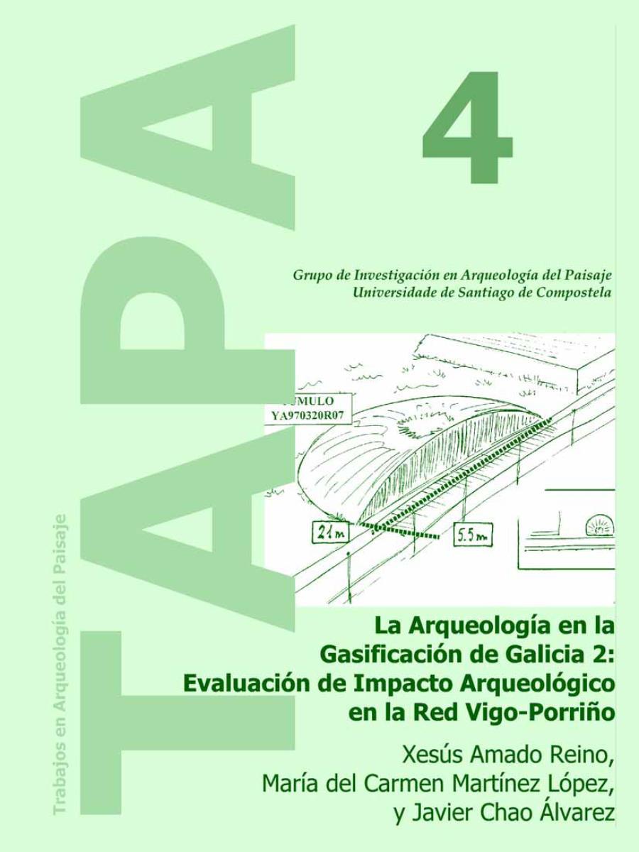 Imagen de: La Arqueología en la Gasificación de Galicia 2: Evaluación de Impacto Arqueológico de la Red Vigo-Porriño