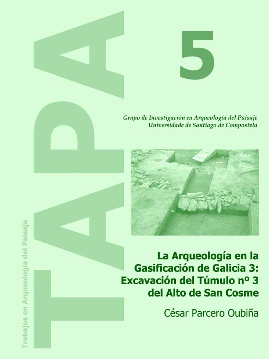Imagen de: La Arqueología en la Gasificación de Galicia 3: Excavación del Túmulo nº 3 del Alto de San Cosme