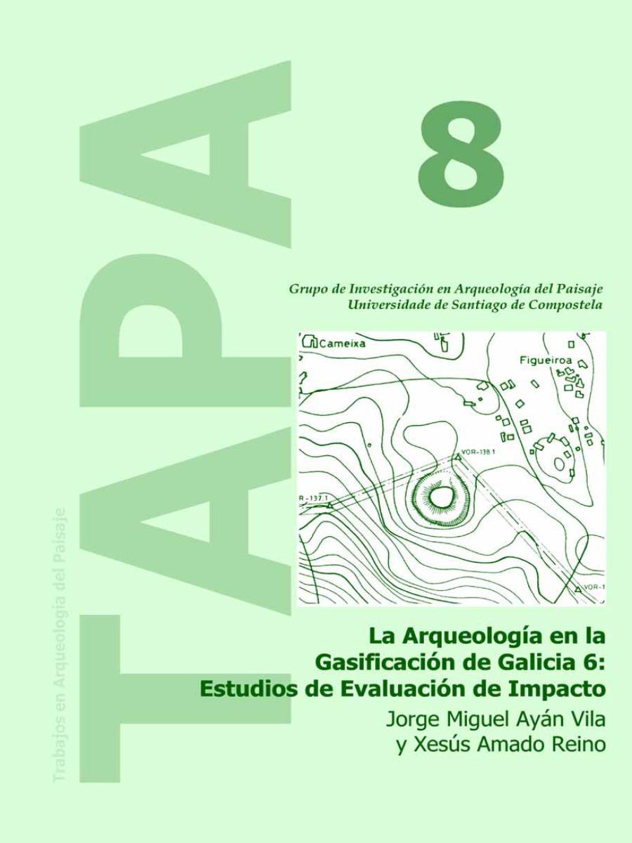 Imagen de: La Arqueología en la Gasificación de Galicia 6: Estudios de Evaluación de Impacto
