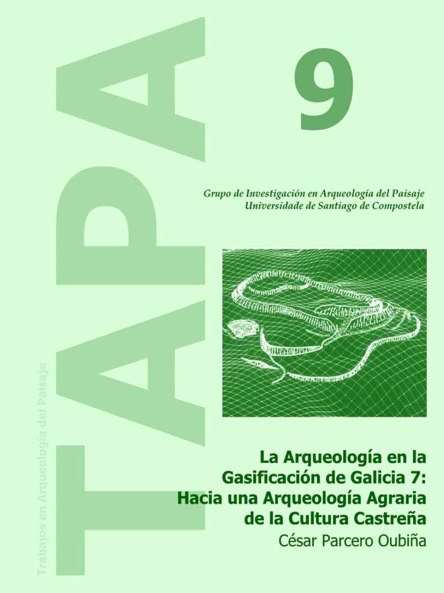 Imagen de: La Arqueología en la Gasificación de Galicia 7: Hacia una Arqueología Agraria de la Cultura Castreña