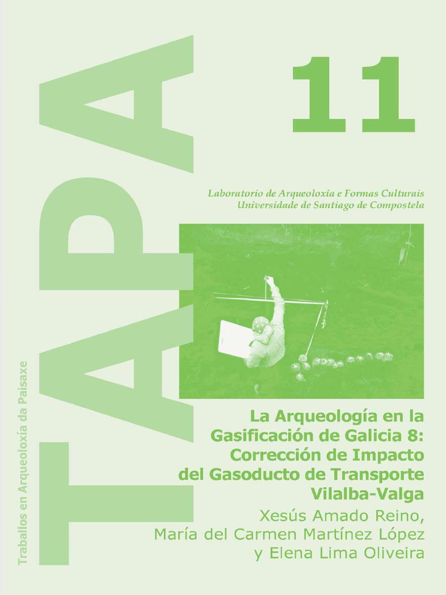 Imagen de: La Arqueología en la Gasificación de Galicia 8: Corrección de Impacto del Gasoducto de Transporte Vilalba-Valga