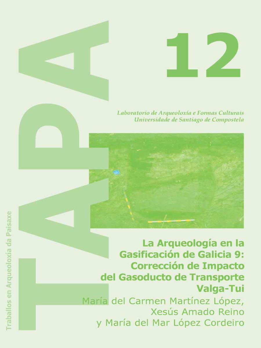 Imagen de: La Arqueología en la Gasificación de Galicia 9: Corrección de Impacto del Gasoducto de Transporte Valga-Tui