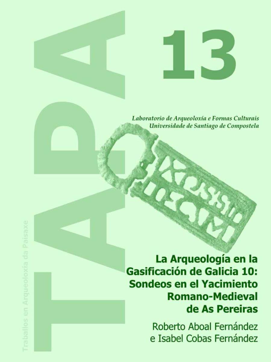 Imagen de: La Arqueología en la Gasificación de Galicia 10: Sondeos en el Yacimiento Romano-Medieval de As Pereiras