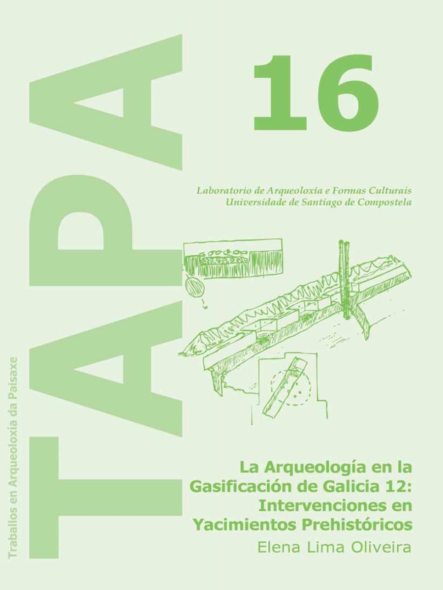 Imagen de: La Arqueología en la Gasificación de Galicia 12: Intervenciones en Yacimientos Prehistóricos