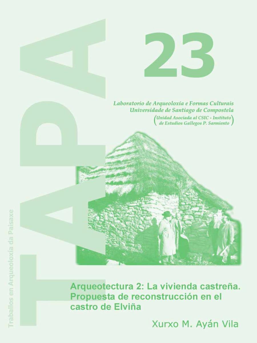 Imagen de: Arqueotectura 2: La Vivienda Castreña. Propuesta de Reconstrucción en el Castro de Elviña
