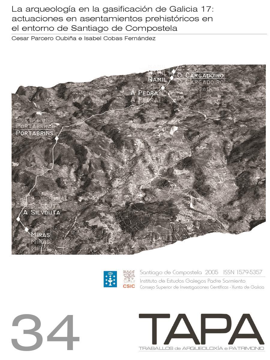 Imagen de: La Arqueología en la Gasificación de Galicia 17: Actuaciones en Asentamientos Prehistóricos en el Entorno de Santiago de Compostela